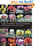 Cacti and Succulents: An illustrated...