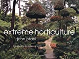 Extreme Horticulture (0711220123) by Pfahl, John
