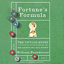 Fortune's Formula: The Untold Story of the Scientific Betting System That Beat the Casinos and Wall Street Audiobook by William Poundstone Narrated by Jeremy Arthur