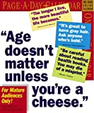 Age Doesn't Matter Unless You're A Cheese Calendar 2007 (Page-A-Day Calendars) (0761141030) by Petras, Kathryn