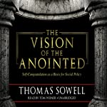 The Vision of the Anointed: Self-Congratulation as a Basis for Social Policy | Thomas Sowell