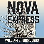 Nova Express: The Restored Text: The Nova Trilogy, Book 3 | William S. Burroughs