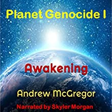 Planet Genocide I: Galaxies Collide, Book 3 Audiobook by Andrew McGregor Narrated by Skyler Morgan