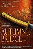 Autumn Bridge (0385339119) by Takashi Matsuoka
