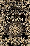Sorcerer to the Crown (Sorcerer Royal 1)