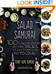 Salad Samurai: 100 Cutting-Edge, Ultr...