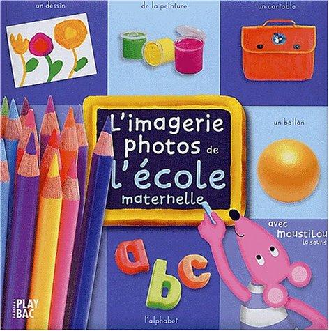 [L'] Imagerie photos de l'école maternelle : avec Moustilou la souris