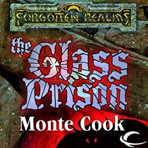 The Glass Prison | [Monte Cook]