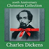 Charles Dickens 200th Anniversary Christmas Collection: 'A Christmas Carol' Narrated by Sam Goodyear & 10 Other Christmas Short Stories