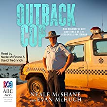 Outback Cop Audiobook by Evan McHugh, Neale McShane Narrated by David Tredinnick, Neale McShane
