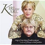 Kiri Sings Karl : Songs Of Mystery & Enchantment