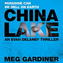 China Lake: Evan Delaney, Book 1 (       UNABRIDGED) by Meg Gardiner Narrated by Tanya Eby Sirois