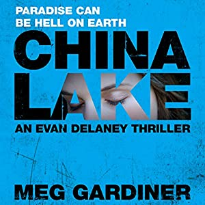 China Lake: Evan Delaney, Book 1 | [Meg Gardiner]