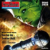 Suche im Sektor Null (Perry Rhodan 2626) | Michael Marcus Thurner