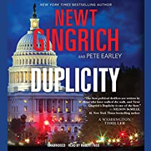 Duplicity: A Novel (       UNABRIDGED) by Newt Gingrich, Pete Earley Narrated by Robert Fass