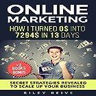Online Marketing: How I Turned $0 into $7294 in 13 days Hörbuch von Riley Reive Gesprochen von: Kent Bates