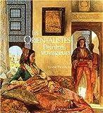 echange, troc Lynne Thornton - Les Orientalistes peintres voyageurs