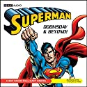 Superman: Doomsday and Beyond Radio/TV Program by Dirk Maggs Narrated by  uncredited