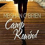 Camp Rewind | Meghan O'Brien