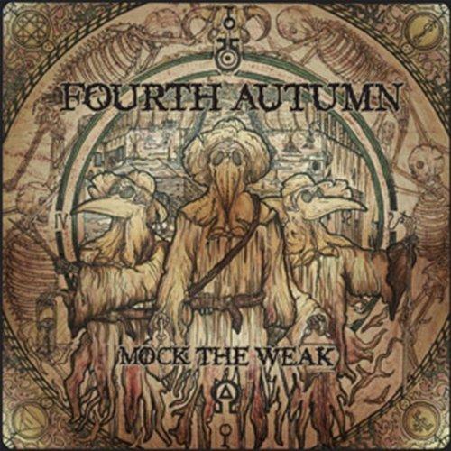 Fourth Autumn - Mock The Weak (2012)