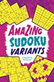 Amazing Sudoku Variants