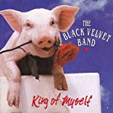 King of Myself by Black Velvet Band (1992-05-12)