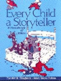Every child a storyteller :  a handbook of ideas /