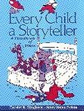 Every child a storyteller :  a handbook of ideas /