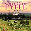 Montana Dawn: McCutcheon Family Series, Book 1 Audiobook by Caroline Fyffe Narrated by Corey M. Snow