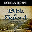 Bible and Sword: England and Palestine from the Bronze Age to Balfour Audiobook by Barbara W. Tuchman Narrated by Wanda McCaddon