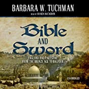 Bible and Sword: England and Palestine from the Bronze Age to Balfour | [Barbara W. Tuchman]
