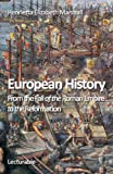 European History. From the Fall of the Roman Empire to the Reformation