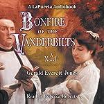 Bonfire of the Vanderbilts | Gerald Everett Jones