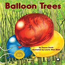 Balloon Trees (       UNABRIDGED) by Danna Smith Narrated by Katharine Hall