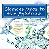 img - for Clemens Goes to the Aquarium (Mimsy & Me) (Volume 5) book / textbook / text book