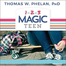 1-2-3 Magic Teen: Communicate, Connect, and Guide Your Teen to Adulthood | Livre audio Auteur(s) : Thomas W. Phelan PhD Narrateur(s) : Paul Costanzo