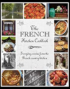 The French Kitchen Cookbook (Love Food) Parragon Books and Love Food Editors