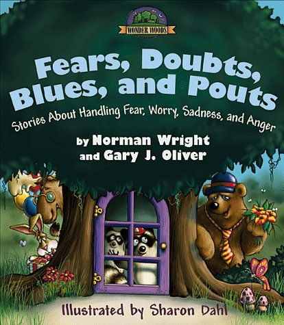 Fears, Doubts, Blues, and Pouts: Stories About Handling Fear, Worry, Sadness, and Anger (Wonder Woods Series)