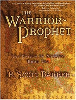 The Warrior Prophet (The Prince of Nothing, Book 2) by R. Scott Bakker