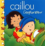 Caillou: L'explorateur