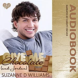 Give Me Chocolate (And Jordan) Audiobook