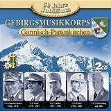Songtexte von Gebirgsmusikkorps Garmisch-Partenkirchen - 50 Jahre Jubiläum