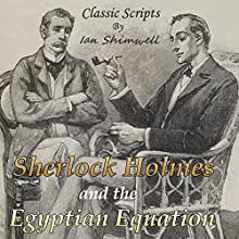 Sherlock Holmes and the Egyptian Equation | Livre audio Auteur(s) : Ian Shimwell Narrateur(s) : Kevin Theis