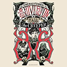 Shiverton Hall: The Creeper (       UNABRIDGED) by Emerald Fennell Narrated by Simon Shepherd
