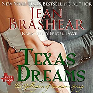 Texas Dreams: Texas Heroes, the Gallaghers of Sweetgrass Springs, Volume 3 | [Jean Brashear]