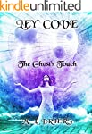 Ley Cove- The Ghost's Touch- Book 3