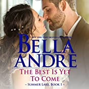 The Best Is Yet to Come: Summer Lake, Book 1 | Bella Andre
