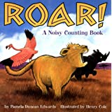Roar!: A Noisy Counting Book ~ Henry Cole