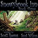 Snowybrook Inn: Book Three (       UNABRIDGED) by Scott Reeves Narrated by Scot Wilcox