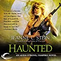 Haunted: Anna Strong, Vampire, Book 8 Audiobook by Jeanne C. Stein Narrated by Dina Pearlman